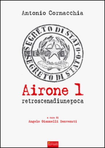 Airone 1. Retroscena di un'epoca - Antonio Cornacchia |