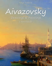 Aivazovsky Drawings & Paintings (Annotated)