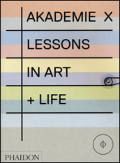 Akademie X. Lessons in art + Life