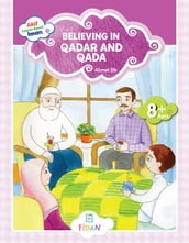 Akif Learns About Iman - Believing in Qadar and Qada