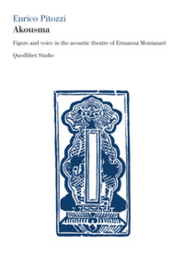 Akousma. Figure and voice in the acoustic theatre of Ermanna Montanari