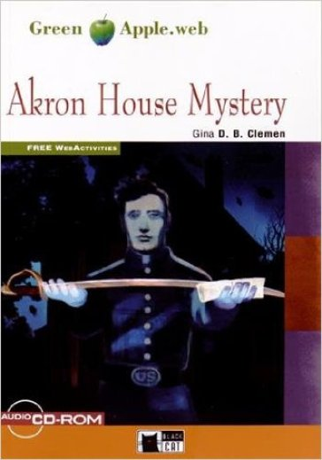 Akron house mystery. Con CD Audio. Con CD-ROM. Con espansione online - Gina D. B. Clemen  