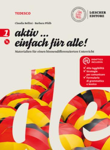 Aktiv. Deutsch fur junge Lernende. Aktiv... einfach fur alle! Per la Scuola media. Con CD-Audio. 1. - Giorgio Motta  