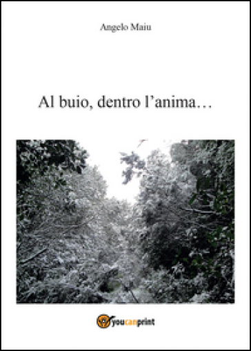 Al buio... dentro l'anima... - Angelo Maiu | Ericsfund.org