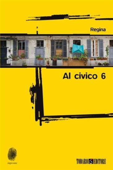 Al civico 6 - Regina Scucchi | Kritjur.org