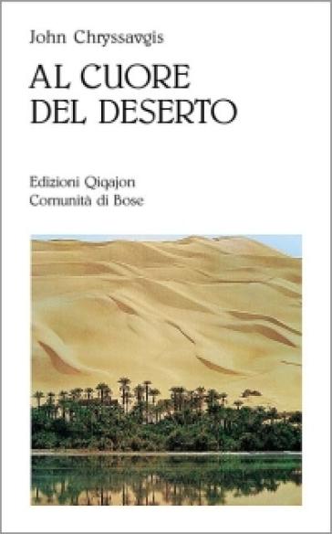 Al cuore del deserto - John Chryssavgis |