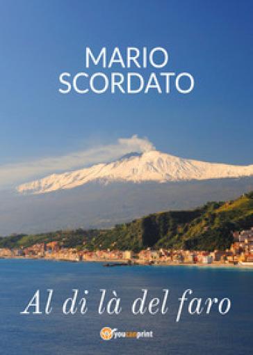 Al di là del faro - Mario Scordato |