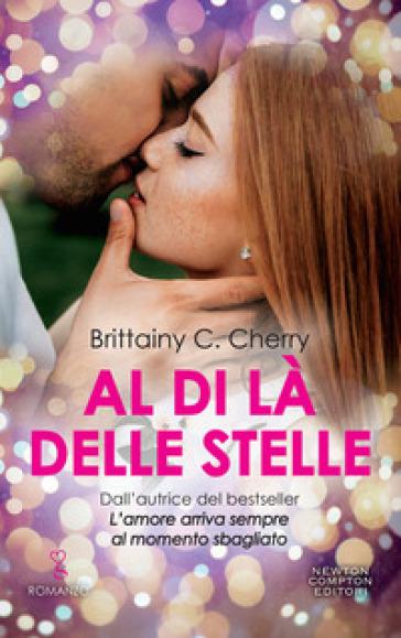 Al di là delle stelle - Brittainy C. Cherry |