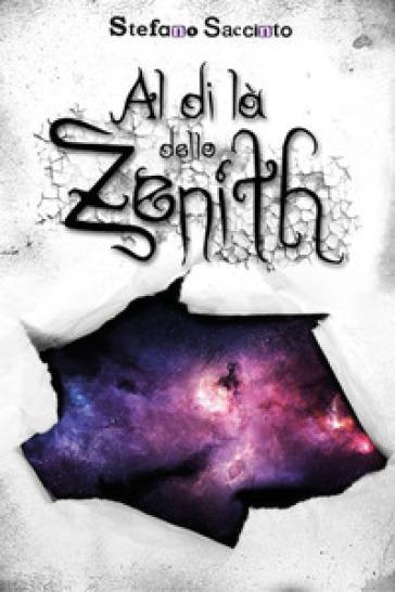 Al di là dello zenith - Stefano Saccinto | Jonathanterrington.com