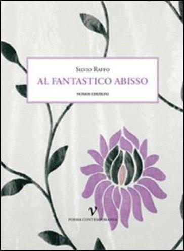 Al fantastico abisso - Silvio Raffo | Kritjur.org