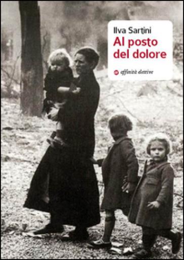Al posto del dolore - Ilva Sartini |
