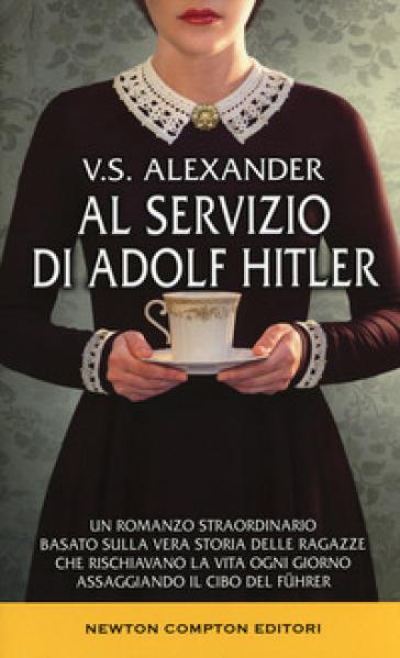 Al servizio di Adolf Hitler - V. S. Alexander | Rochesterscifianimecon.com