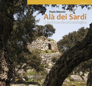 Alà dei sardi. Il patrimonio archeologico - Paola Mancini |