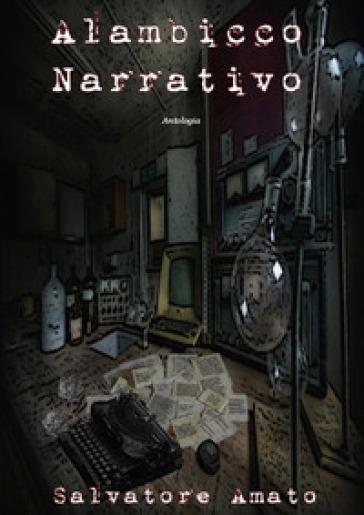 Alambicco narrativo - Salvatore Amato  