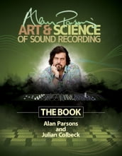 Alan Parsons  Art & Science of Sound Recording