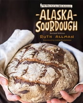 Alaska Sourdough, Revised Edition