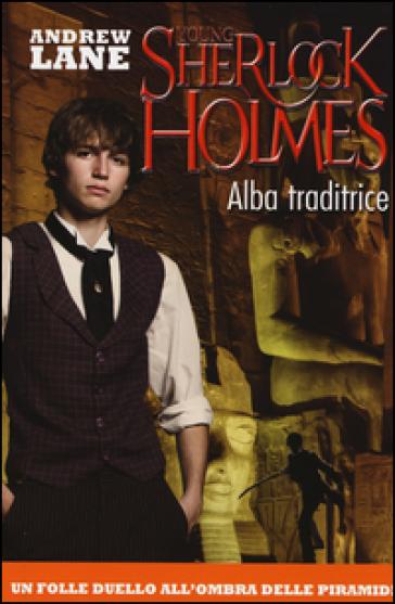 Alba traditrice. Young Sherlock Holmes - Andrew Lane  