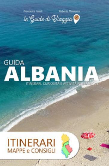 Albania. Itinerari, mappe e consigli - Francesca Taioli | Rochesterscifianimecon.com