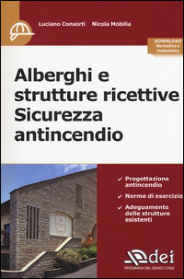 Alberghi e strutture ricettive. Sicurezza antincendio - Luciano Consorti | Thecosgala.com