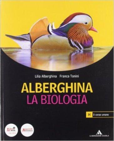 Alberghina. La biologia. Vol. H. Per i Licei e gli Ist. magistrali. Con espansione online - Lilia Alberghina |