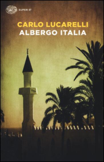 Albergo Italia - Carlo Lucarelli |