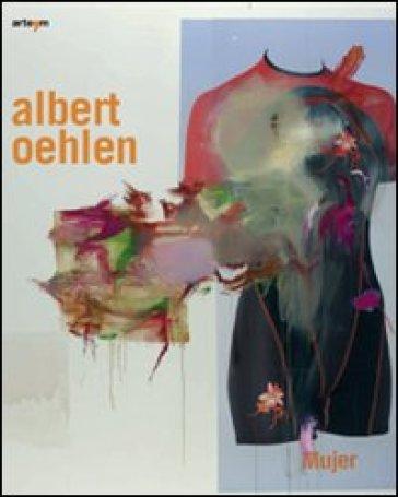 Albert Oehlen. Catalogo della mostra (Napoli, 14 febbraio-14 aprile 2009). Ediz. italiana e inglese - Achille Bonito Oliva |