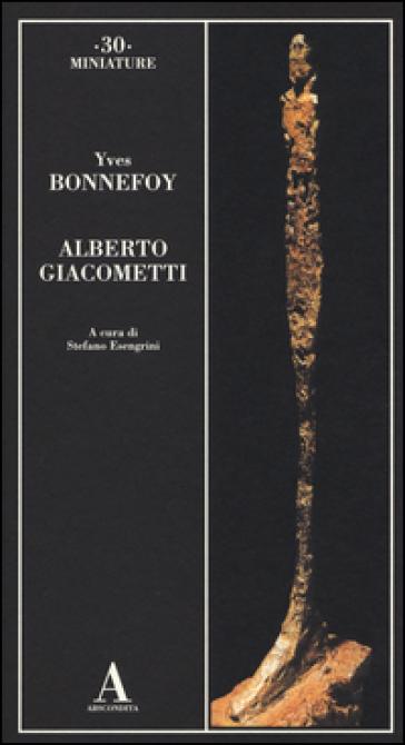 Alberto Giacometti - Yves Bonnefoy |