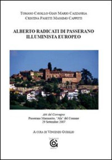 Alberto Radicati di Passerano. Illuminista europeo. Atti del Convegno (Passerano Marmorito, 29 settembre 2007) - V. Gueglio |