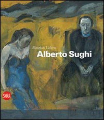 Alberto Sughi. Ediz. italiana e inglese - Maurizio Calvesi | Rochesterscifianimecon.com