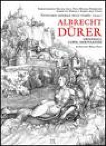 Albrecht Durer. Originali, copie e derivazioni - Giovanni Maria Fara | Rochesterscifianimecon.com