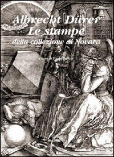 Albrecht Durer. Le stampe della collezione di Novara - Albrecht Durer | Ericsfund.org