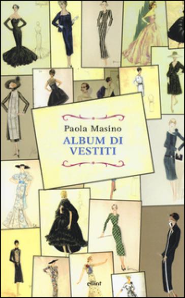 Album di vestiti paola masino libro mondadori store for Vestiti usati in regalo