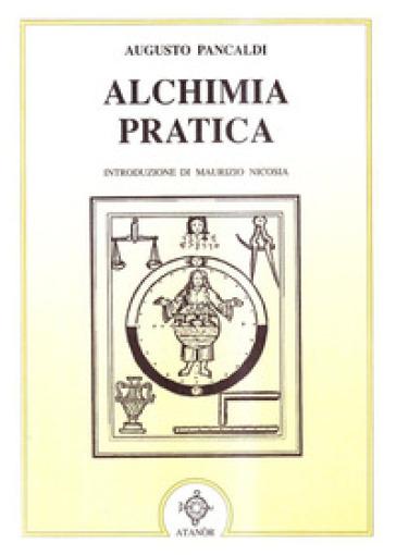Alchimia pratica - Augusto Pancaldi   Thecosgala.com