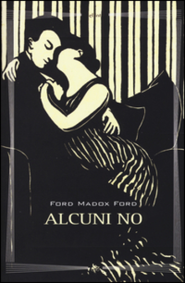 Alcuni no - Ford Madox Ford |
