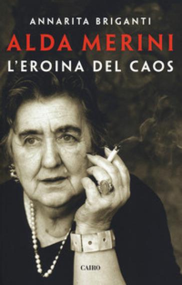 Alda Merini. L'eroina del caos - Annarita Briganti | Thecosgala.com