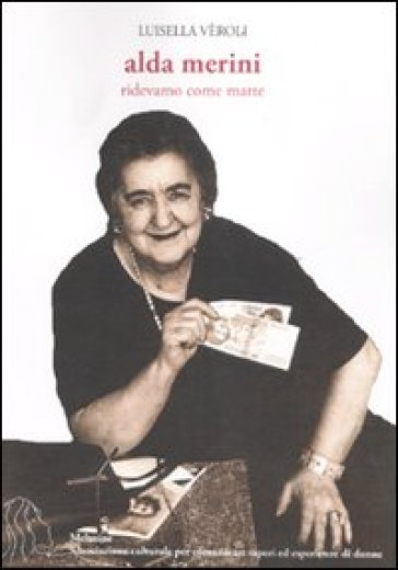 Alda Merini. Ridevamo come matte - Luisella Veroli | Thecosgala.com