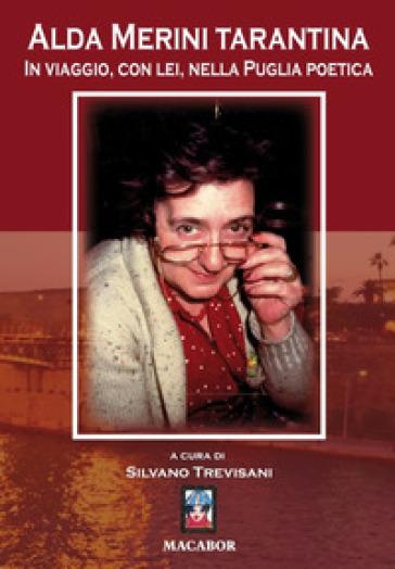 Alda Merini tarantina. In viaggio, con lei, nella Puglia poetica - S. Trevisani |