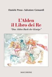 L'Alden. Il libro dei re. «Das Alden Buch der Konige» - Salvatore Genuardi, Daniele Preus