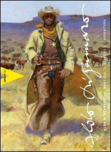 Aldo Di Gennaro. Il maestro, il disegno e l'avventura - A. Iannotta |