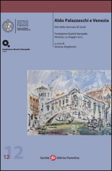 Aldo Palazzeschi e Venezia - S. Magherini  