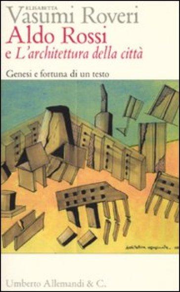 Aldo rossi e l 39 architettura della citt genesi e for Aldo rossi architettura della citta