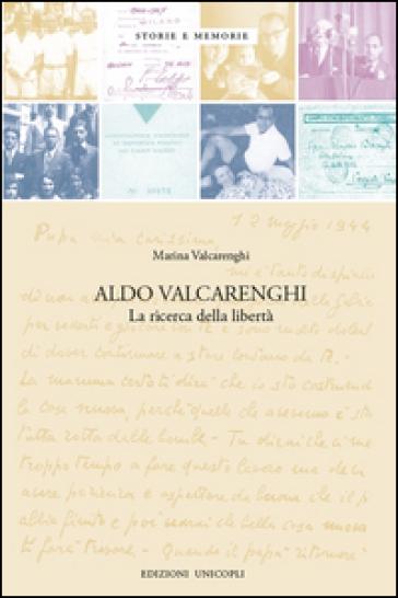 Aldo Valcarenghi. La ricerca della libertà - Marina Valcarenghi   Kritjur.org