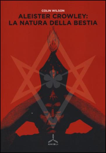 Aleister Crowley: la natura della bestia - Colin Wilson | Thecosgala.com