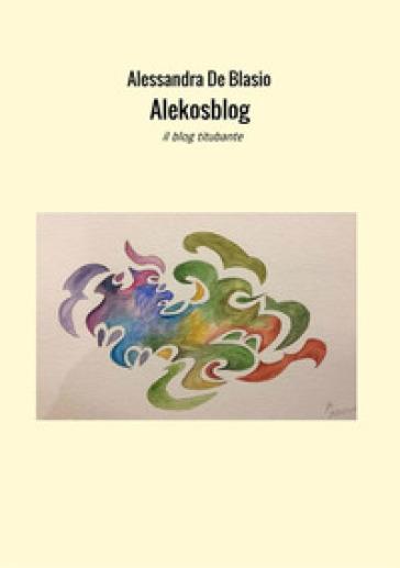 Alekosblog - Alessandra De Blasio   Jonathanterrington.com