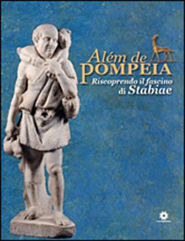 Alèm de Pompeia. Riscoprendo il fascino di Stabiae. Ediz. italiana e portoghese - Luciana Jacobelli | Kritjur.org