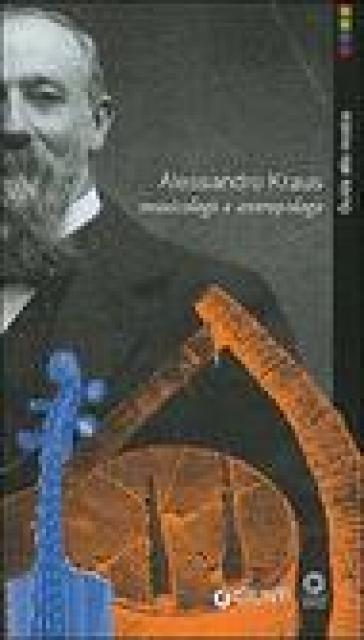 Alessandro Kraus musicologo e antropologo - G. Rossi Rognoni | Rochesterscifianimecon.com
