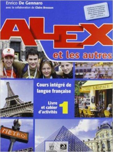Alex et les autres. Con e-book. Con espansione online. Per le Scuole superiori - E. De Gennaro | Ericsfund.org