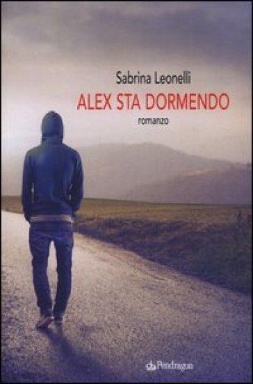 Alex sta dormendo - Sabrina Leonelli |