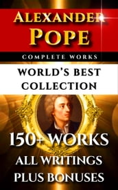 Alexander Pope Complete Works - World s Best Collection