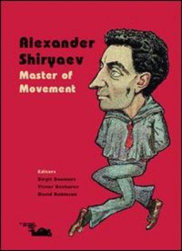 Alexander Shiryaev. Master of Movement. Ediz. inglese - V. Bocharov |